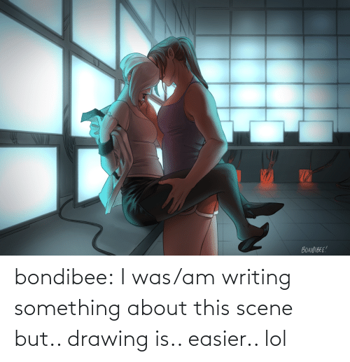 Lol, Tumblr, and Blog: bondibee:  I was/am writing something about this scene but.. drawing is.. easier.. lol