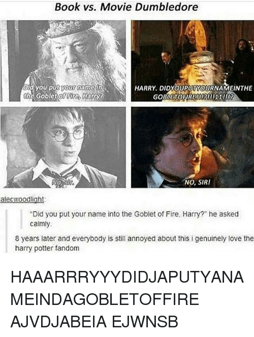 book vs movie dumbledore did you put your name in harry