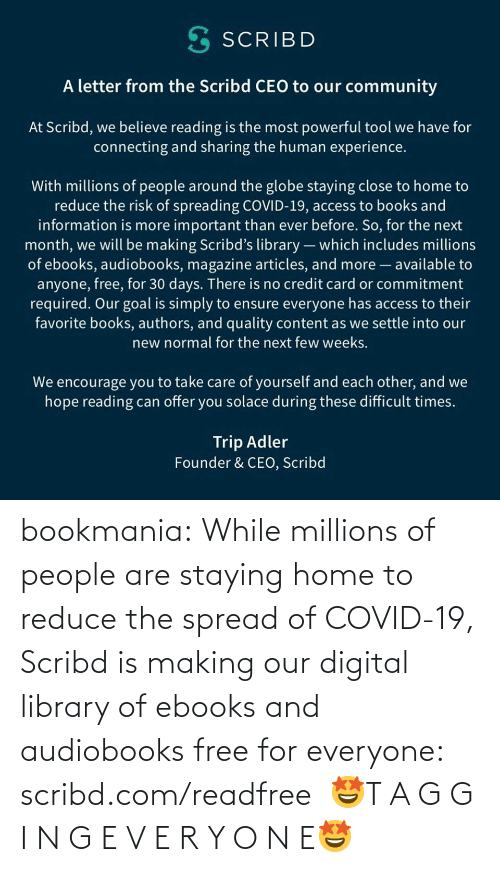 Target, Tumblr, and Blog: bookmania:    While millions of people are staying home to reduce the spread of COVID-19, Scribd is making our digital library of ebooks and audiobooks free for everyone: scribd.com/readfree    🤩T A G G I N G E V E R Y O N E🤩