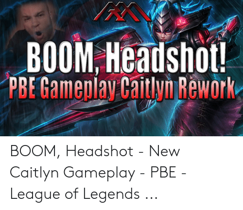 BOOM Headshot! PBE Gameplay Caitlyn Rework BOOM Headshot