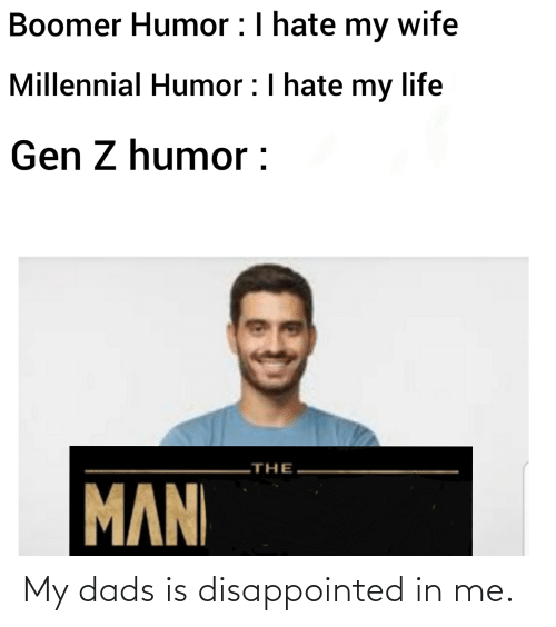 Boomer Humor I Hate My Wife Millennial Humor I Hate My Life Gen Z