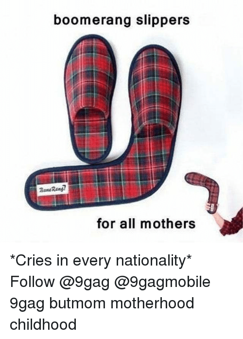 62f629ea380 Boomerang Slippers for All Mothers  Cries in Every Nationality ...
