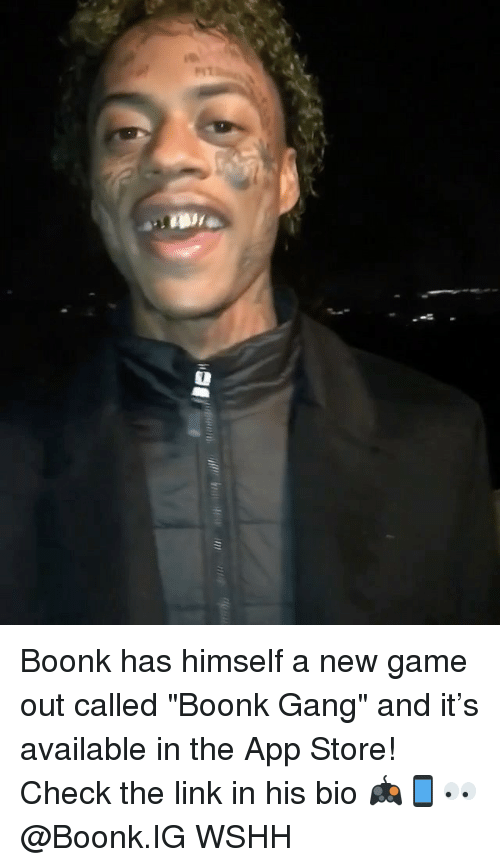 """Memes, Wshh, and App Store: Boonk has himself a new game out called """"Boonk Gang"""" and it's available in the App Store! Check the link in his bio 🎮📱👀 @Boonk.IG WSHH"""