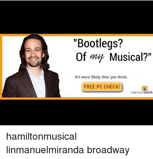 Bootlegs? Of My Musical? It's More Likely Than You Think FREE PC