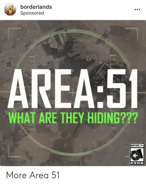 Borderlands Sponsored AREA51 WHAT ARE THEY HIDING??? MATURE