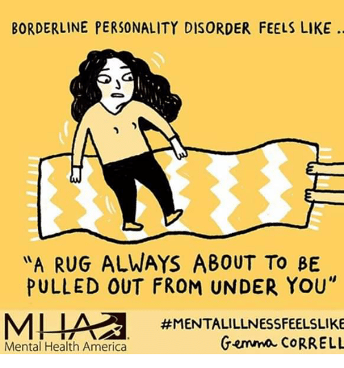 BORDERLINE PERSONALITY DISORDER FEELS LIKE a RUG ALWAYS