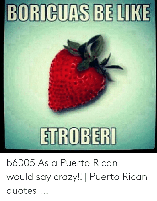 BORICUAS BE LIKE ETROBERI B6005 as a Puerto Rican I Would ...