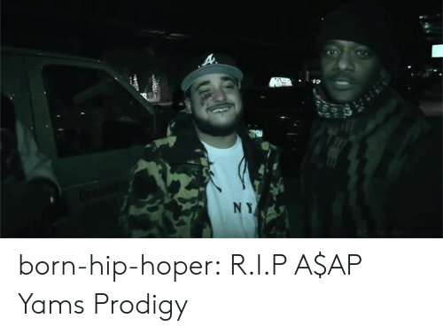 Tumblr, Yams, and Blog: born-hip-hoper:  R.I.P A$AP Yams  Prodigy
