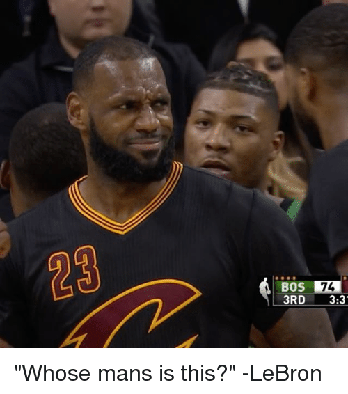 [Image: bos-74-3rd-3-3-whose-mans-is-this-lebron-10186663.png]