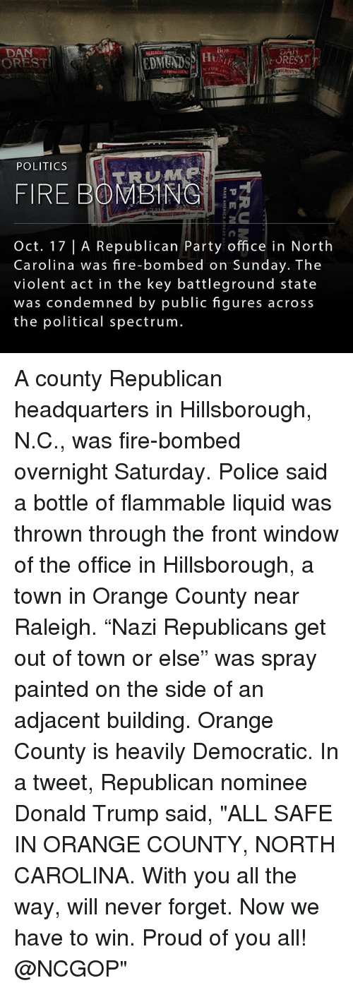 """Donald Trump, Fire, and Memes: Bos  DA  OREST  POLITICS  RUMP  FIRE BOMBING  Oct. 17 