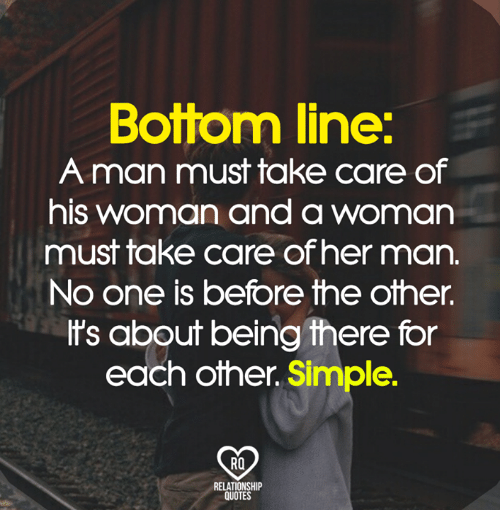 Bottom Line A Man Must Take Care Of His Woman And A Woman Must Take