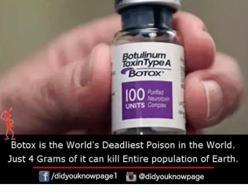Memes, Earth, and World: Botulinum  Toxin ypeA  e BOTOX  I00  UNITS Comper  Botox is the World's Deadliest Poison in the World.  Just 4 Grams of it can kill Entire population of Earth.  /didyouknowpagel  @didyouknowpage