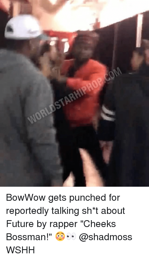 """Future, Memes, and Wshh: BowWow gets punched for reportedly talking sh*t about Future by rapper """"Cheeks Bossman!"""" 😳👀 @shadmoss WSHH"""