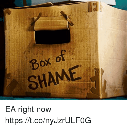 Box of SHAME EA Right Now httpstconyJzrULF0G | Box Meme on ME ME