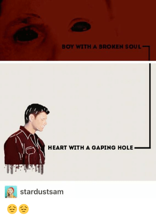 Memes, Holes, and Heart: BOY WITH A BROKEN SOUL HEART WITH A GAPING