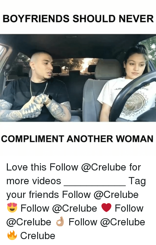 Boyfriends Should Never Compliment Another Woman Love This -2460