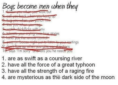 """Dark Side of the Moon, Fire, and Memes: Boys become men when they  tings  says """"I'm sorry  ells you he needs you  1. are as swift as a coursing river  2. have all the force of a great typhoon  3. have all the strength of a raging fire  4. are mysterious as the dark side of the moon"""