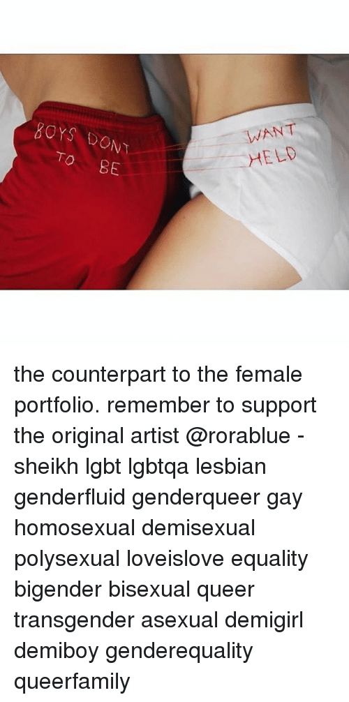 Lgbt, Memes, and Transgender: BOYS DONT  TO BE  ANT  HELD the counterpart to the female portfolio. remember to support the original artist @rorablue - sheikh lgbt lgbtqa lesbian genderfluid genderqueer gay homosexual demisexual polysexual loveislove equality bigender bisexual queer transgender asexual demigirl demiboy genderequality queerfamily