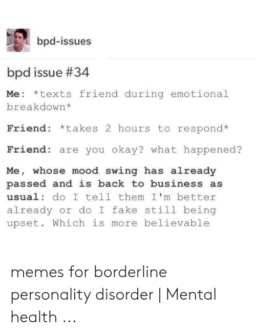 Bpd-Issues Bpd Issue #34 Me *Texts Friend During Emotional Breakdown