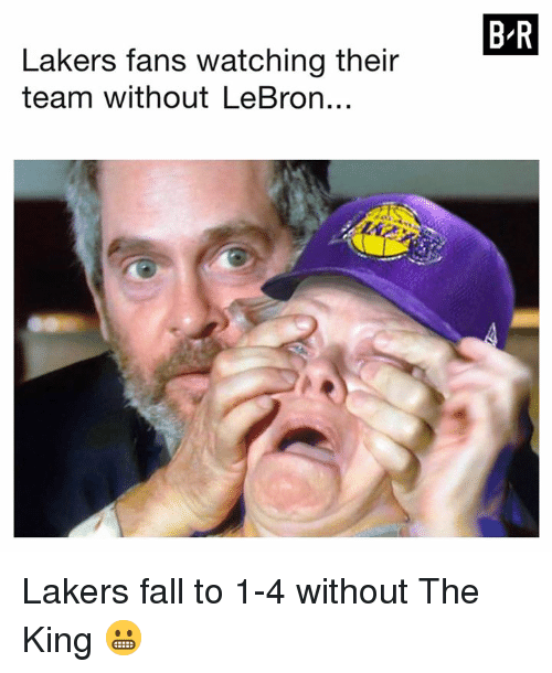 Fall, Los Angeles Lakers, and Lebron: BR  Lakers fans watching their  team without LeBron.. Lakers fall to 1-4 without The King 😬