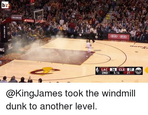 Dunk, Sports, and Kia: br  NG  State  d KIA KIA  LAC  36  2ND 5:16 21 WNT @KingJames took the windmill dunk to another level.