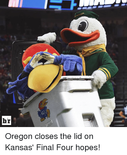 Sports, Final Four, and Final: br Oregon closes the lid on Kansas' Final Four hopes!