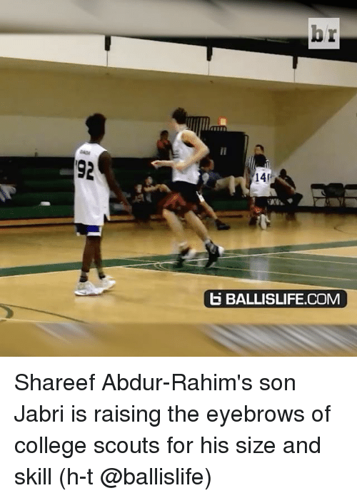 Sports, Scout, and Scouts: br  ti BALLISLIFE.COM Shareef Abdur-Rahim's son Jabri is raising the eyebrows of college scouts for his size and skill (h-t @ballislife)