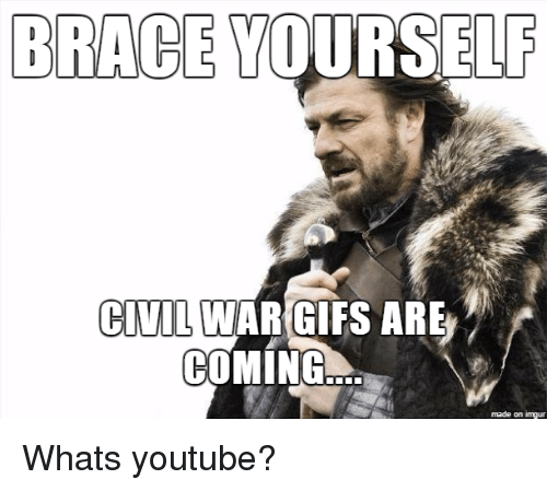 Brace yourself civil war gifs are coming made on inngur youtube youtube civil war and gifs brace yourself civil war gifs are solutioingenieria Images