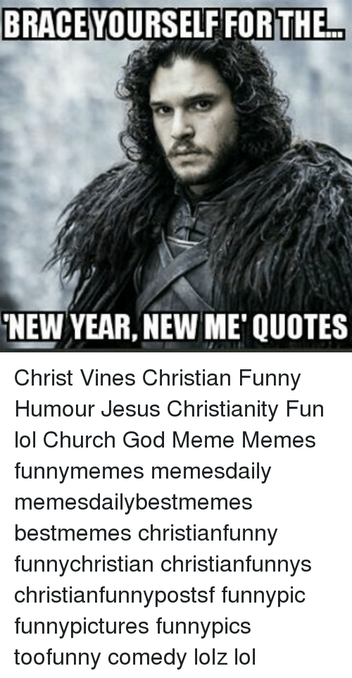 BRACE YOURSELF FOR THE NEW YEAR NEW ME QUOTES Christ Vines Christian ...