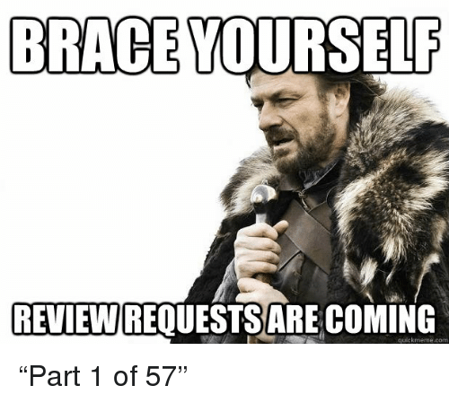 Brace yourself review requests re coming quickmemecom pldquopart brace yourself com and review brace yourself review requests re coming quickmeme solutioingenieria Image collections