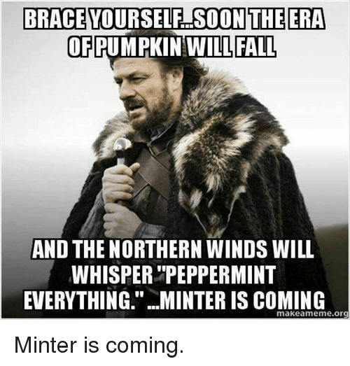 brace yourself soon the era of pumpkin will fall and 5060432 ✅ 25 best memes about minter is coming minter is coming memes