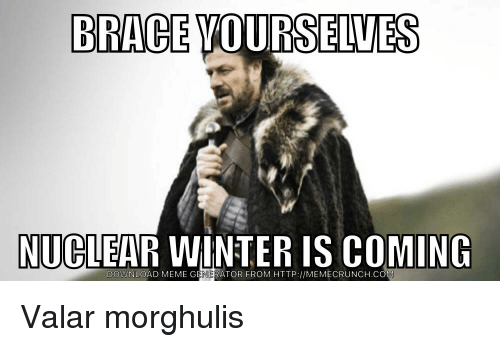 Nuclear Winter Is Coming