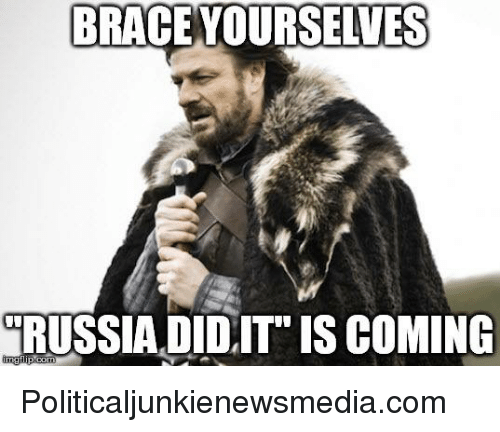 brace yourselves russia did it is coming politicaljunkienewsmedia com 9402875 ✅ 25 best memes about russia did it russia did it memes,Russians Did It Meme