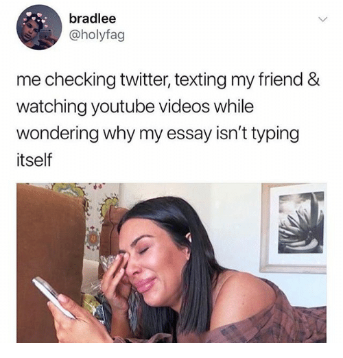 Funny, Texting, and Twitter: bradlee  @holyfag  me checking twitter, texting my friend &  watching youtube videos while  wondering why my essay isn't typing  itself