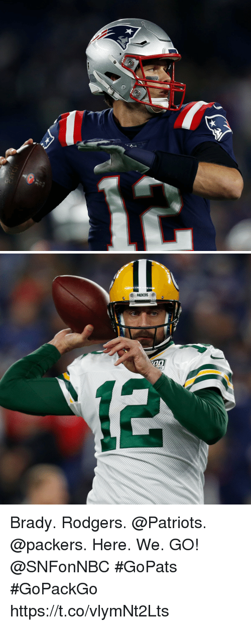 Memes, Patriotic, and Packers: Brady. Rodgers. @Patriots. @packers.  Here. We. GO! @SNFonNBC #GoPats #GoPackGo https://t.co/vlymNt2Lts
