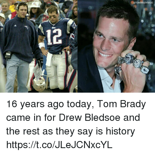 Tom Brady, History, and Today: BRADYSEGO  12 16 years ago today, Tom Brady came in for Drew Bledsoe and the rest as they say is history https://t.co/JLeJCNxcYL