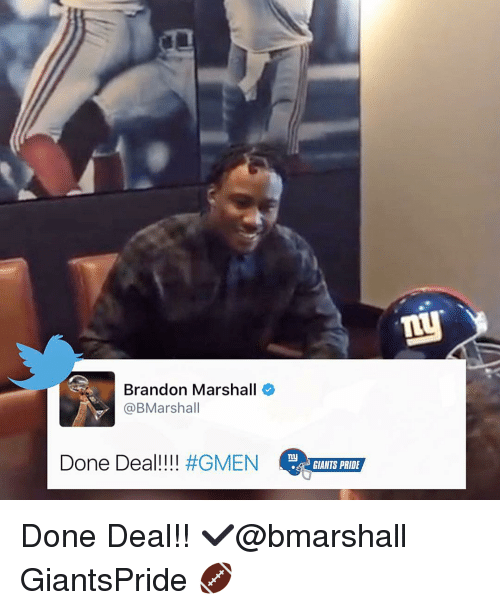 Memes, 🤖, and Pride: Brandon Marshall  @BMarshall  Done Deal!  #GMEN  my  .50 GIANTS PRIDE Done Deal!! ✔️@bmarshall GiantsPride 🏈