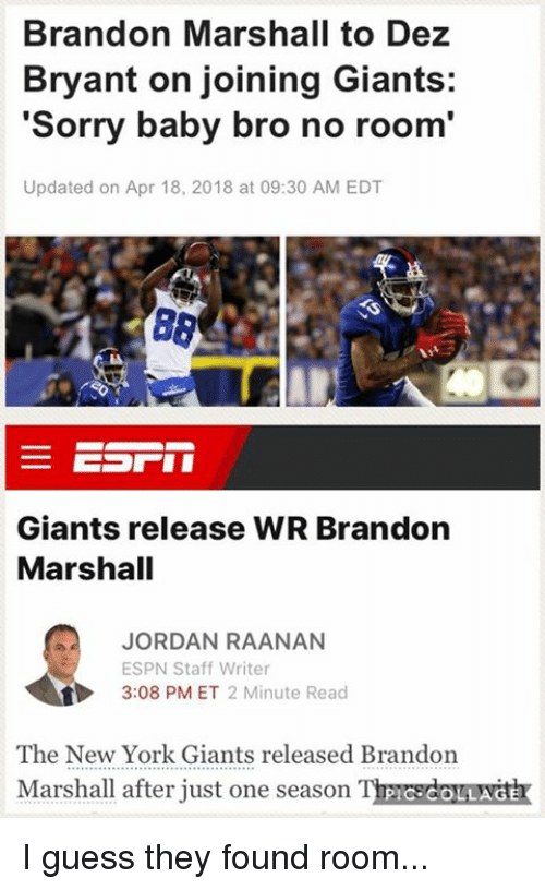 Brandon Marshall To Dez Bryant On Joining Giants Sorry Baby
