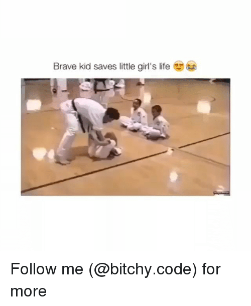 Girls, Life, and Memes: Brave kid saves little girl's life Follow me (@bitchy.code) for more