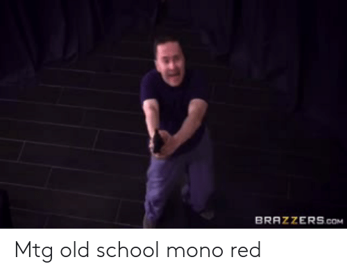 BRAZZERS coM Mtg Old School Mono Red | School Meme on ME ME