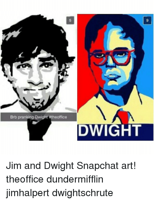 Memes Snapchat And The Office Brb Pranking Dwight Jim