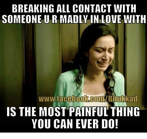 breaking all contact with someoneu r madly in love with 27118472 ✅ 25 best memes about love love memes