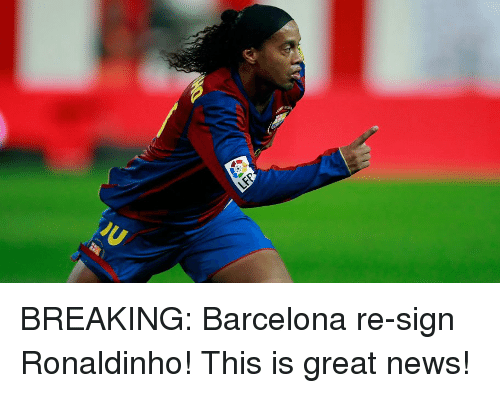 Barcelona, News, and Soccer: BREAKING: Barcelona re-sign Ronaldinho! This is great news!