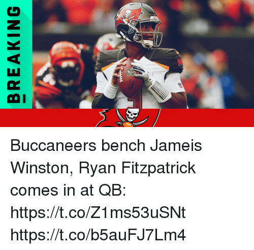 Jameis Winston, Memes, and Ryan Fitzpatrick: BREAKING Buccaneers bench Jameis Winston, Ryan Fitzpatrick comes in at QB: https://t.co/Z1ms53uSNt https://t.co/b5auFJ7Lm4
