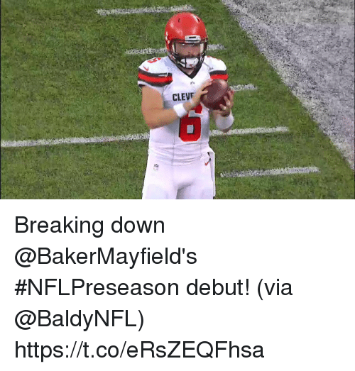 Memes, 🤖, and Down: Breaking down @BakerMayfield's #NFLPreseason debut!  (via @BaldyNFL) https://t.co/eRsZEQFhsa