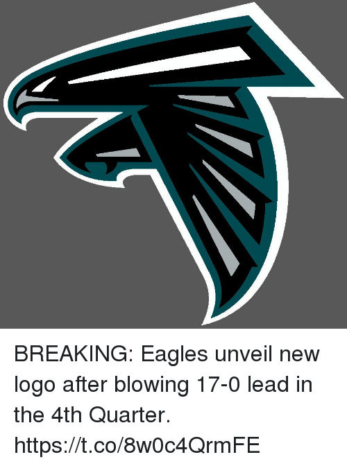 Philadelphia Eagles, Logo, and Lead: BREAKING: Eagles unveil new logo after blowing 17-0 lead in the 4th Quarter. https://t.co/8w0c4QrmFE