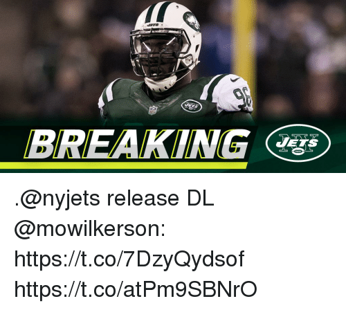 Memes, 🤖, and Ets: BREAKING  ETS .@nyjets release DL @mowilkerson: https://t.co/7DzyQydsof https://t.co/atPm9SBNrO