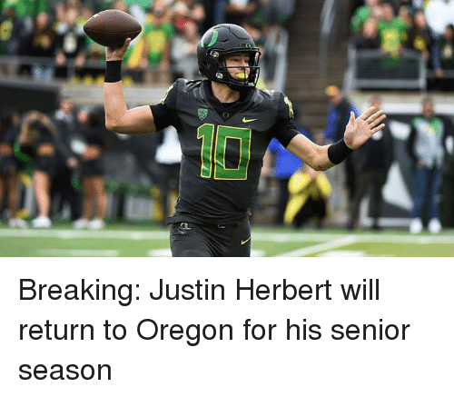 860673e37 Oregon, Will, and For: Breaking: Justin Herbert will return to Oregon for