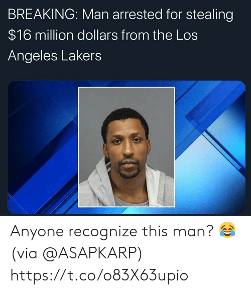 Los Angeles Lakers, Los-Angeles-Lakers, and Memes: BREAKING: Man arrested for stealing  $16 million dollars from the Los  Angeles Lakers Anyone recognize this man? 😂 (via @ASAPKARP) https://t.co/o83X63upio