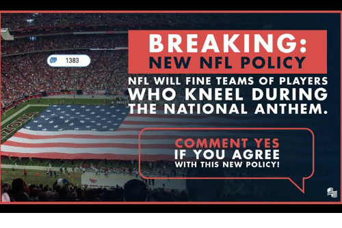 Nfl, National Anthem, and Conservative: BREAKING:  NEW NFL PLICY  NFL WILL FINE TEAMS OF PLAYERS  WHO KNEEL DURING  THE NATIONAL ANTHEM.  1383  COMMENT YES  IF YOU AGREE  WITH THIS NEW POLICY!